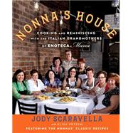 Nonna's House Cooking and Reminiscing with the Italian Grandmothers of Enoteca Maria by Scaravella, Jody; Petrini, Elisa, 9781476774114
