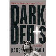 Dark Debts by Hall, Karen, 9781501104114