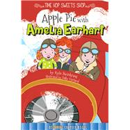 Apple Pie With Amelia Earhart by Steinkraus, Kyla; Garland, Sally, 9781681914114