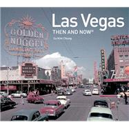 Las Vegas Then and Now by Chung, Su Kim, 9781910904114