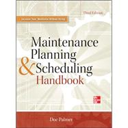 Maintenance Planning and Scheduling Handbook 3/E by Palmer, Richard (Doc), 9780071784115