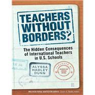 Teachers Without Borders? by Dunn, Alyssa Hadley; Irvine, Jacqueline Jordan, 9780807754115