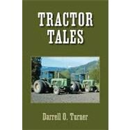 Tractor Tales by Turner, Darrel O., 9781425724115