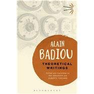 Theoretical Writings by Badiou, Alain; Brassier, Ray; Toscano, Alberto, 9781474234115
