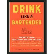 Drink Like a Bartender by Engst, Thea; Vigdor, Lauren, 9781507204115