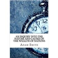 An Inquiry into the Nature and Causes of the Wealth of Nations by Adam Smith, 9781548414115