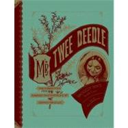 Mr. Twee Deedle : Raggedy Ann's Sprightly Cousin - The Forgotten Fantasy Masterpieces of Johnny Gruelle by MARSCHALL,RICHARD, 9781606994115
