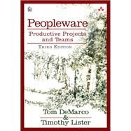 Peopleware Productive Projects and Teams by DeMarco, Tom; Lister, Tim, 9780321934116