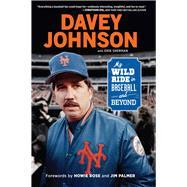 Davey Johnson by Johnson, Davey; Sherman, Erik (CON); Rose, Howie; Palmer, Jim, 9781629374116