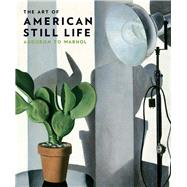The Art of American Still Life by Mitchell, Mark D.; Brown, Bill (CON); Pfohl, Katie A. (CON); Troyen, Carol (CON), 9780300204117