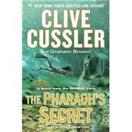 The Pharaoh's Secret by Cussler, Clive; Brown, Graham, 9780399174117