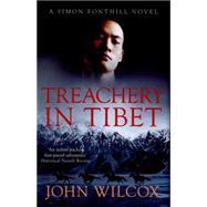 Treachery in Tibet by Wilcox, John, 9780749014117