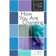 How You Are Changing: For Boys Ages 10-12 and Parents by Graver, Jane, 9780758614117