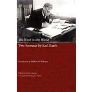 The Word in This World: Two Sermons by Karl Barth by Barth, Karl, 9781573834117