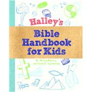Halley's Bible Handbook for Kids by Halley, Henry H.; Syswerda, Jean, 9781627074117