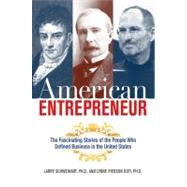 American Entrepreneur : The Fascinating Stories of the People Who Defined Business in the United States by Schweikart, Larry, 9780814414118