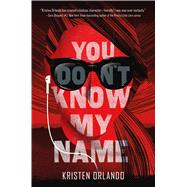 You Don't Know My Name by Orlando, Kristen, 9781250084118