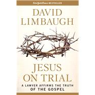 Jesus on Trial by Limbaugh, David, 9781621574118