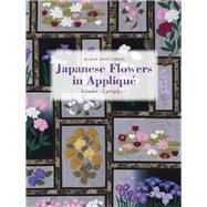 Japanese Flowers in Appliqu� by Campbell, Eileen, 9781863514118