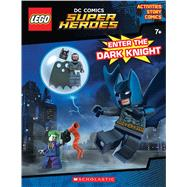 Enter the Dark Knight (LEGO DC Comics Super Heroes: Activity Book with Minifigure) by Unknown, 9781338114119