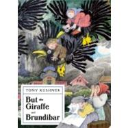 But the Giraffe & Brundibar by Kushner, Tony; Sendak, Maurice, 9781559364119