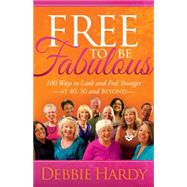 Free to Be Fabulous by Hardy, Debbie, 9781630474119