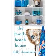 The Family Beach House by Chamberlin, Holly, 9781617734120