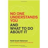No One Understands You and What to Do About It by Halvorson, Heidi Grant, 9781625274120
