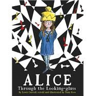 Alice Through the Looking-glass by Carroll, Lewis; Ross, Tony, 9781783444120