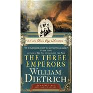 The Three Emperors: An Ethan Gage Adventure by Dietrich, William, 9780062194121