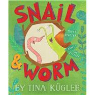 Snail & Worm by Kugler, Tina, 9780544494121