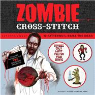 Zombie Cross-stitch by Kern, Erica; Kizzee, Kristy, 9781684124121