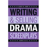 Writing and Selling Drama Screenplays by Hay, Lucy V., 9781843444121
