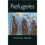 Refuge/Es by Broek, Michael, 9781938584121
