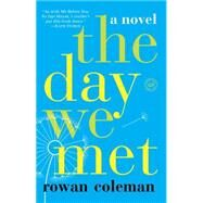 The Day We Met by Coleman, Rowan, 9780553394122