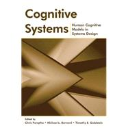 Cognitive Systems: Human Cognitive Models in Systems Design by Forsythe,Chris, 9781138004122