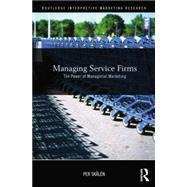 Managing Service Firms: The Power of Managerial Marketing by SkslTn,Per, 9781138864122