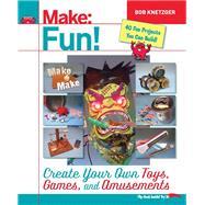 Make Fun! by Knetzger, Bob, 9781457194122