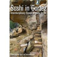 Sushi in Cortez by Taylor, David; Wolverton, Steve; Fowler, Catherine S., 9781607814122