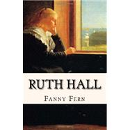 Ruth Hall : A Domestic Tale of the Present Time by Fern, Fanny, 9781438204123