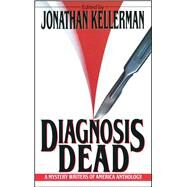 Diagnosis Dead by Kellerman, Jonathan, 9781501184123