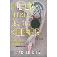 Hider, Seeker, Secret Keeper by Kiem, Elizabeth, 9781616954123