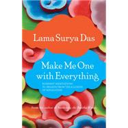 Make Me One With Everything by Das, Lama Surya, 9781622034123