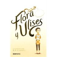 Flora y Ulises by DiCamillo, Kate; Campbell, K. G., 9786077354123
