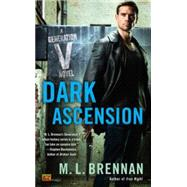 Dark Ascension by Brennan, M. L., 9780451474124