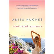 Santorini Sunsets A Novel by Hughes, Anita, 9781250094124