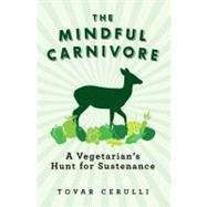 MINDFUL CARNIVORE PA by CERULLI,TOVAR, 9781605984124