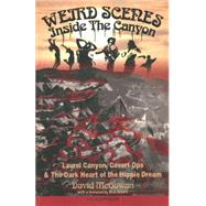 Weird Scenes Inside the Canyon by McGowan, David; Bryant, Nick, 9781909394124