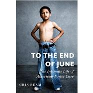 To the End of June by Beam, Cris, 9780151014125