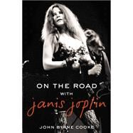 On the Road With Janis Joplin by Cooke, John Byrne, 9780425274125